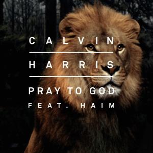Pray to God (song) - Image: Calvin Harris Pray to God (feat. Haim)