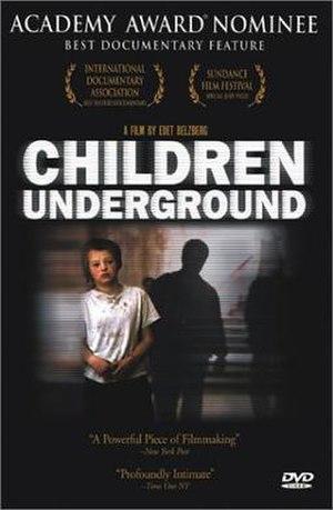 Romanian orphans - Children Underground a 2001 documentary film directed by Edet Belzberg, depicting street children in Romania