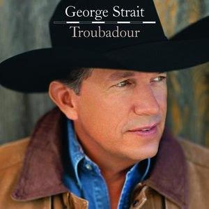 Troubadour (George Strait album) - Image: George Strait Troubadour