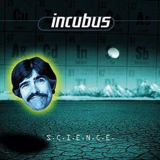 S.C.I.E.N.C.E. - Image: Incubus Science