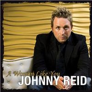 A Woman Like You (Johnny Reid song) - Image: Johnny Reid A Woman Like You