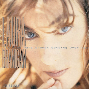 Hard Enough Getting Over You - Image: Laura Branigan It's Been Hard Enough Getting Over You
