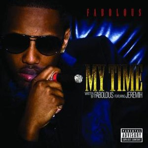 My Time (Fabolous song) - Image: My Time single cover by Fabolous