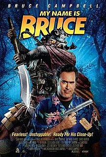 <i>My Name Is Bruce</i> 2007 American film directed by Bruce Campbell