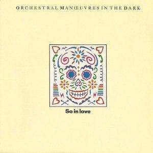 So in Love (Orchestral Manoeuvres in the Dark song) - Image: OMD So in Love single cover