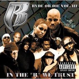 """Ryde or Die Vol. 3: In the """"R"""" We Trust - Image: Ruff Ryders Rydeordievol 3"""
