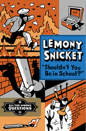 Shouldn't You Be in School? - The front cover of the U.S. edition of the novel.
