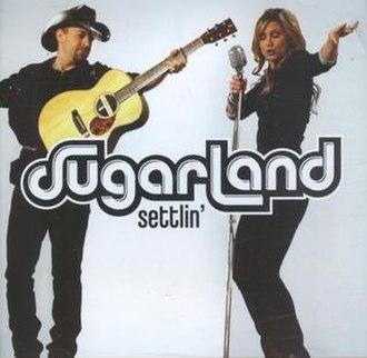 Settlin' - Image: Sugarland.settlin