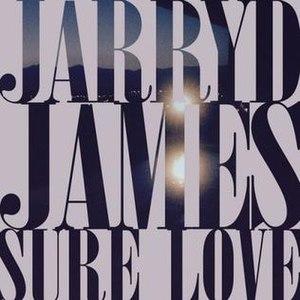 Sure Love (Jarryd James song) - Image: Sure Love by Jarryd James