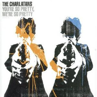 You're So Pretty – We're So Pretty - Image: The Charlatans You're So Pretty We're So Pretty Single Cover