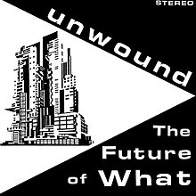 Unwound - The Future of What.jpg