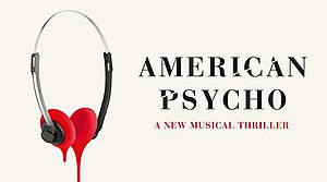 American Psycho (musical) - Original London Production Poster