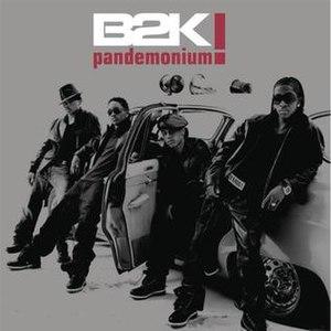Pandemonium! (album) - Image: B2kpand 2