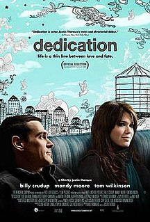 <i>Dedication</i> (film) 2007 American romantic comedy film directed by Justin Theroux