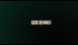 Good Behavior Intertitle.png