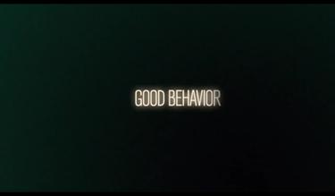 GOOD BEHAVIOR / グッド・ビヘイビア