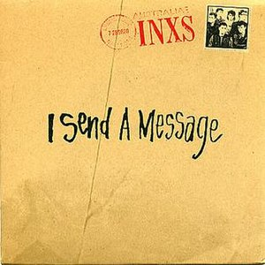 I Send a Message - Image: INXS I Send a Message