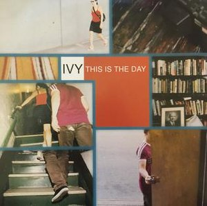 "This Is the Day (Ivy song) - Image: Ivy ""This Is the Day"""