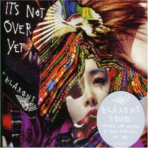 Not Over Yet - Image: Klaxons Its Not Over Yet