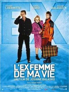 <i>The Ex-Wife of My Life</i> 2005 film by Josiane Balasko