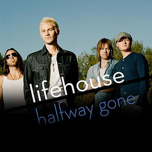 Halfway Gone - Image: Lifehouse halfway gone