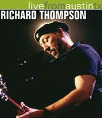 Live from Austin, TX (Richard Thompson album) - Image: Live from Austin, TX (Richard Thompson album cover art)