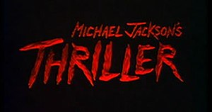 Michael Jackson's Thriller (music video) - Title card