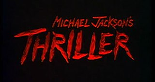 <i>Michael Jacksons Thriller</i> (music video) 1982 music video for the song of the same name by Michael Jackson directed by John Landis