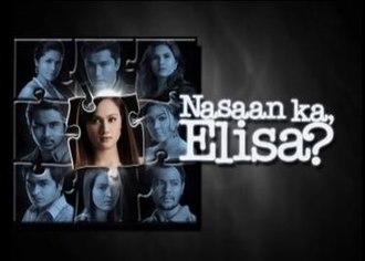 Nasaan Ka Elisa? - Image: Nasaan Ka Elisa? titlecard