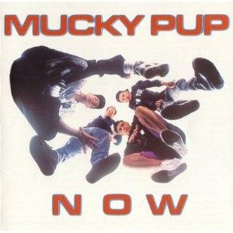 Now (Mucky Pup album) - Image: Nowmp