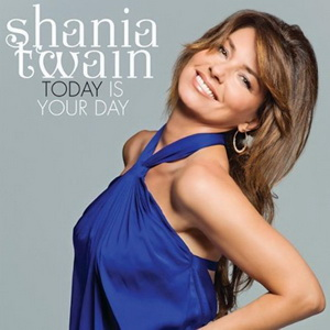 Today Is Your Day - Image: Shania Twain Today Is Your Day