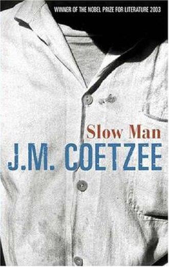 Slow Man - Image: Slow Man (J.M. Coetzee novel cover art)