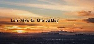 Ten Days in the Valley - Image: Ten Days Valley