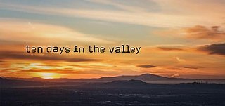 <i>Ten Days in the Valley</i>