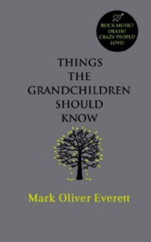 "The British cover of Things the Grandchildren Should Know is grey and the American edition dark blue. An insignia reads: ""Rock Music! Death! Crazy People! Love!"""
