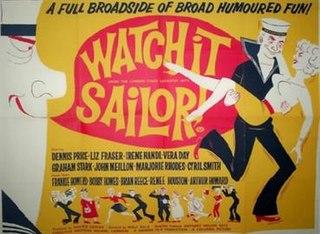 <i>Watch it, Sailor!</i> 1961 film by Wolf Rilla