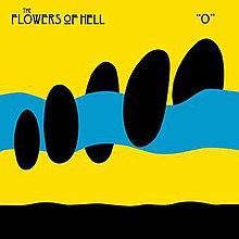 """O"" (Flowers of Hell album) ""O"" (Flowers of Hell album)"