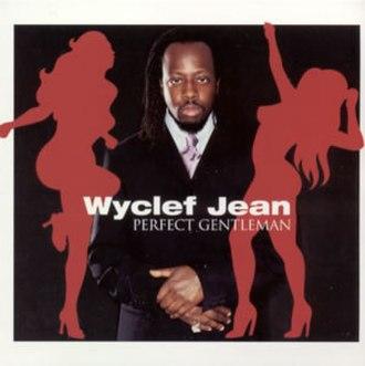Perfect Gentleman (Wyclef Jean song) - Image: Wyclef jean perfect gentleman