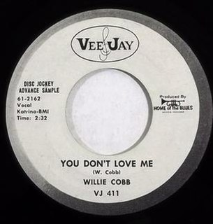 You Dont Love Me (Willie Cobbs song) 1960 single by Willie Cobbs