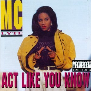 Act Like You Know (MC Lyte album) - Image: Act Like You Know
