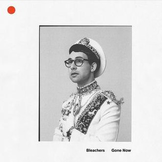 Gone Now - Image: Bleachers gone now cover
