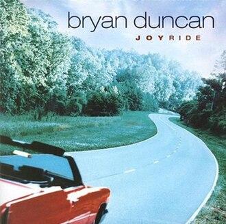 Joyride (Bryan Duncan album) - Image: Bryan Duncan Joyride Album Cover
