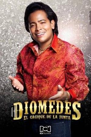 Diomedes El Cacique De La Junta