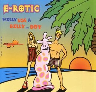 Willy Use a Billy... Boy 1995 single by E-Rotic