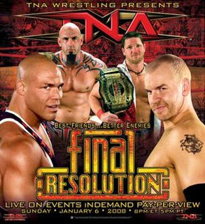 Final Resolution (January 2008) 2008 Total Nonstop Action Wrestling pay-per-view event