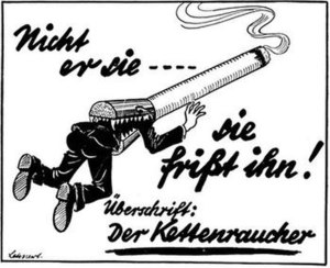 "Nazi anti-smoking ad titled ""The chain-smoker"" saying ""He does not"