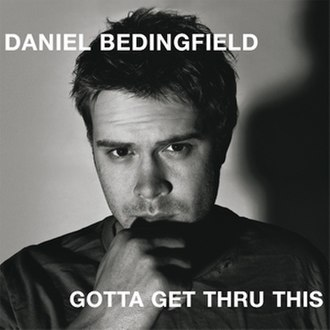 Gotta Get Thru This (album) - Image: Gotta Get Thru This