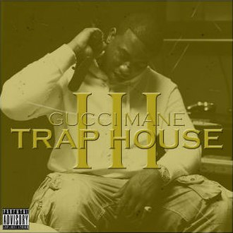 Trap House III - Image: Gucci Mane Trap House 3