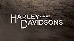 Harley and the Davidsons title card.jpg