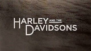 <i>Harley and the Davidsons</i> television series